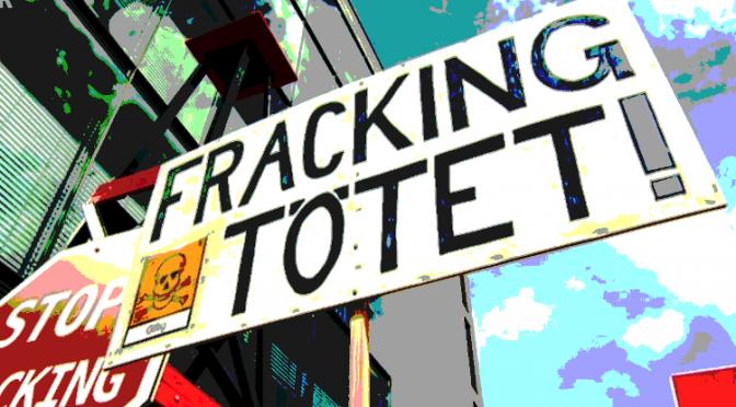"""anti-Fracking-Plakat """"Fracking tötet"""""""